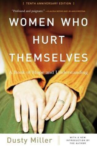 Women Who Hurt Themselves: A Book of Hope and Understanding PDF Book by Dusty J. Miller PDF ePub