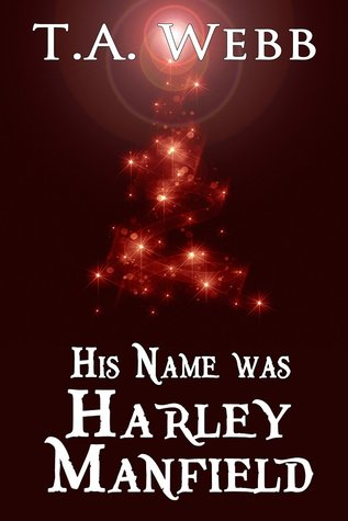 Book Cover His Name was Harley Manfield by T.A. Webb