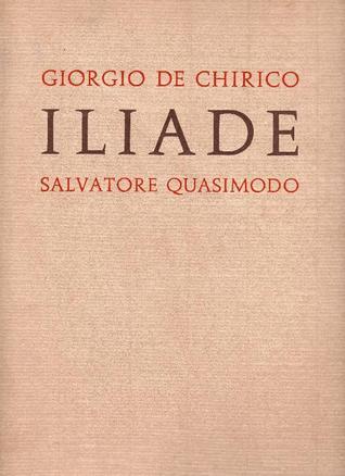 Iliade. Episodi scelti e tradotti da Salvatore Quasimodo