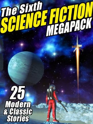 The Sixth Science Fiction Megapack