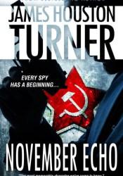 November Echo (Aleksandr Talanov Thriller #3) Book by James Houston Turner
