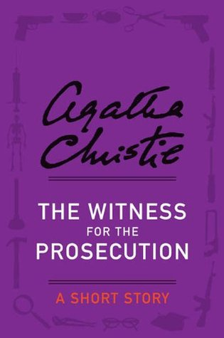 The Witness for the Prosecution: A Short Story