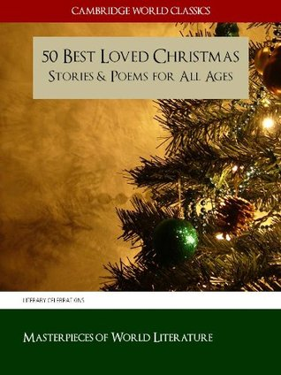 50 Best Loved Christmas Stories and Poems for All Ages (Christmas Books Classic Literature)