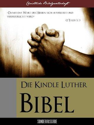 DIE KINDLE LUTHER-BIBEL (Christliche Bibelgesellschaft Sonderausgabe 1)