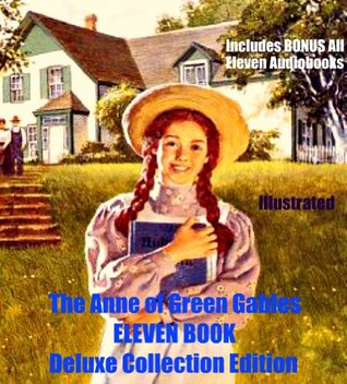Anne of Green Gables: 13 Books [Annotated]