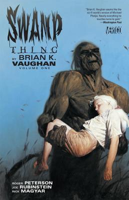 Swamp Thing by Brian K. Vaughan, Vol. 1