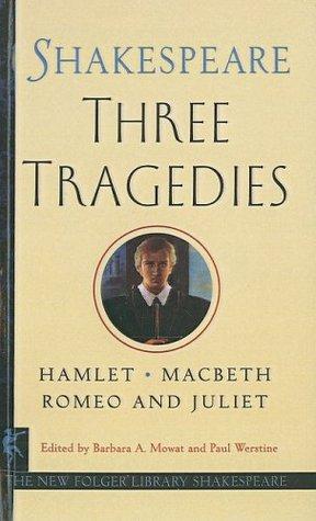 Three Tragedies: Romeo and Juliet/Hamlet/Macbeth