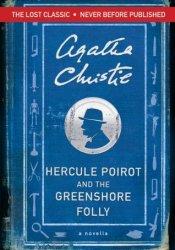 Hercule Poirot and the Greenshore Folly (Hercule Poirot, #45.7) Book by Agatha Christie