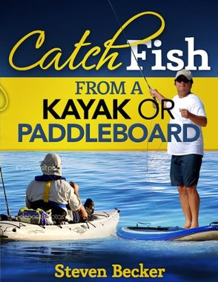 Catch Fish: From a Kayak or Paddleboard