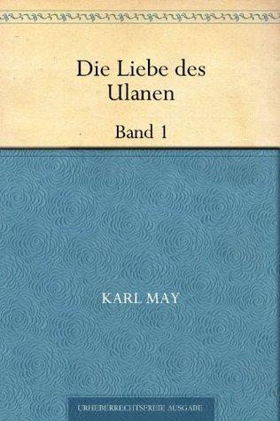 Die Liebe des Ulanen Band 1