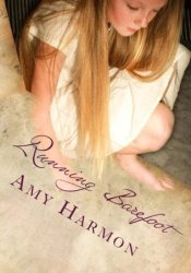 Running Barefoot Book by Amy Harmon