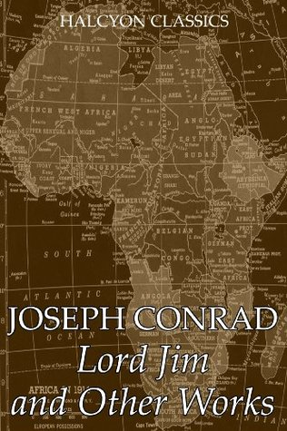 Lord Jim and Other Works by Joseph Conrad (Unexpurgated Edition)