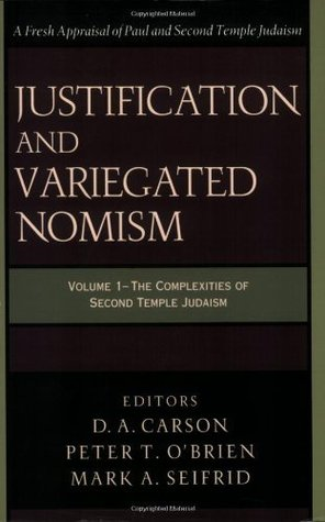 The Complexities of Second Temple Judaism (Justification and Variegated Nomism, #1)