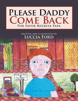 Please Daddy Come Back: Por Favor Regresa Papa