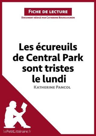 Les écureuils de Central Park sont tristes le lundi de Katherine Pancol (Fiche de lecture): Comprendre la littérature avec lePetitLittéraire.fr