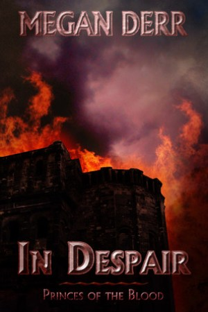 In Despair (Princes of the Blood, #3)