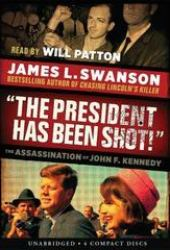 ″The President Has Been Shot!″: The Assassination of John F. Kennedy Book