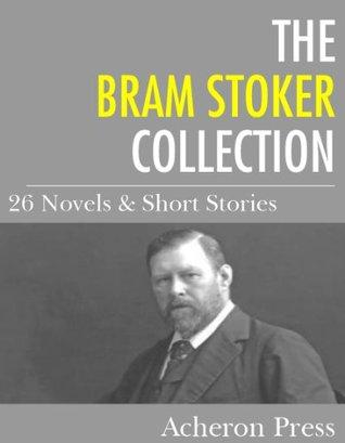 The Bram Stoker Collection: 26 Novels & Short Stories