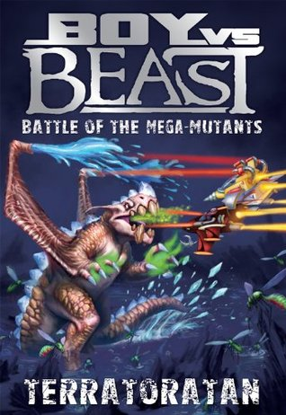Boy Vs Beast #16 - Battle of The Mega-Mutants - Terratoratan
