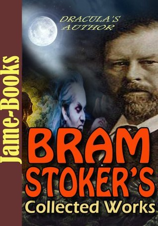 Bram Stoker's Collected Works