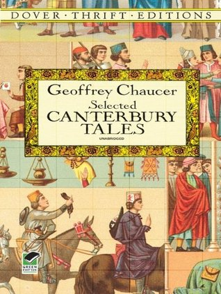 "Selected Canterbury Tales: ""General Prologue"", ""Knight's Tale"", ""Miller's Pro"