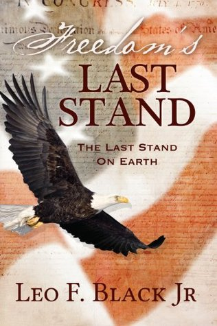 Freedom's Last Stand: The Last Stand on Earth