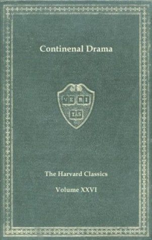Harvard Classics, Vol. 26: Continental Drama