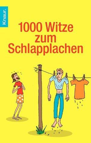 1000 Witze zum Schlapplachen