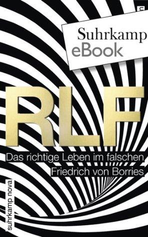 RLF: Das richtige Leben im falschen