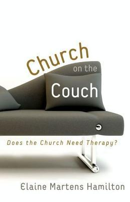 Church on the Couch: Does the Church Need Therapy?