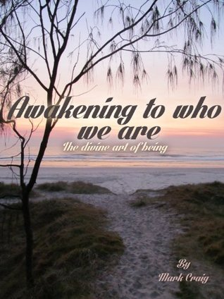 Awakening to who we are: The divine art of being