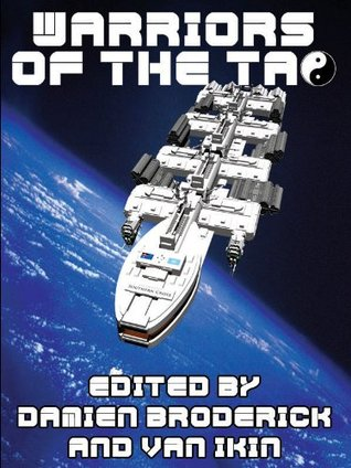 Warriors of the Tao: The Best of Science Fiction--A Review of Speculative Literature