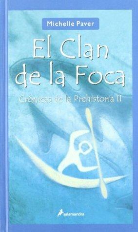 El Clan de la Foca (Cronicas de la Prehistoria #2)