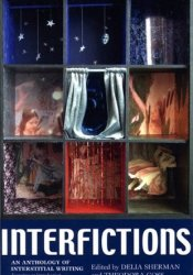 Interfictions: An Anthology of Interstitial Writing Book by Delia Sherman