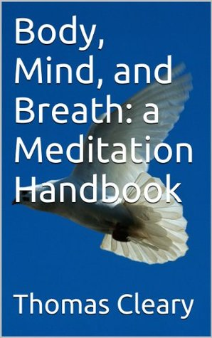 Body, Mind, and Breath:  a Meditation Handbook
