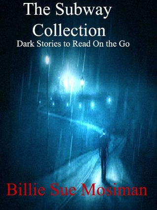 The Subway Collection: Dark Stories to Read on the Go (Subway Collection #1)
