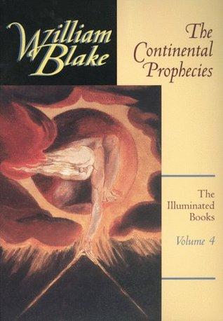 The Illuminated Books of William Blake, Volume 4: The Continental Prophecies