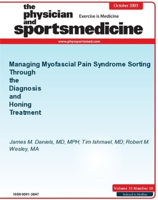 Managing Myofascial Pain Syndrome: Sorting Through the Diagnosis and Honing Treatment