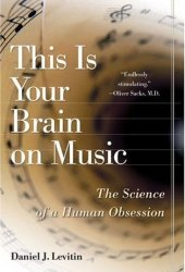 This Is Your Brain on Music: The Science of a Human Obsession Book