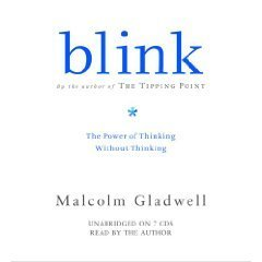 Blink: Power of Thinking Without Thinking Unabridged on CD [480 Minutes]