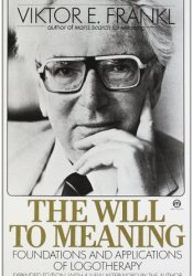 The Will to Meaning: Foundations and Applications of Logotherapy Book by Viktor E. Frankl