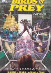 Birds of Prey, Vol. 5: Between Dark and Dawn Book by Gail Simone