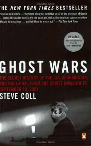 Ghost Wars: The Secret History of the CIA, Afghanistan, and bin Laden from the Soviet Invasion to September 10, 2001