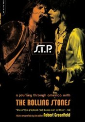 S.T.P.: A Journey Through America With The Rolling Stones Book by Robert Greenfield