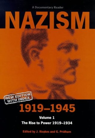Nazism 1919-1945, Volume 1: The Rise to Power 1919-1934: A Documentary Reader (Exeter Studies in History)