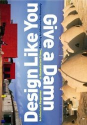 Design Like You Give a Damn: Architectural Responses to Humanitarian Crises Book by Architecture For Humanity
