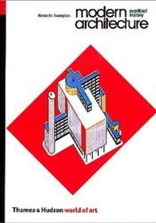 Modern Architecture: A Critical History (World of Art) Book by Kenneth Frampton
