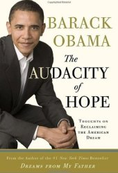 The Audacity of Hope: Thoughts on Reclaiming the American Dream Book