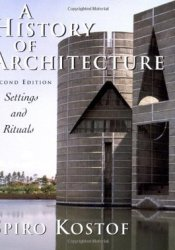 A History of Architecture: Settings and Rituals Book by Spiro Kostof