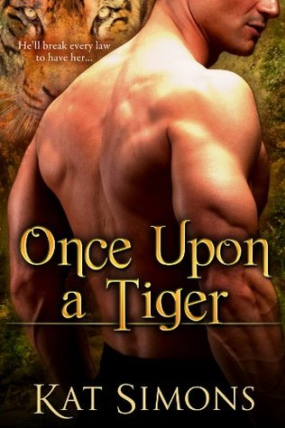 Once Upon a Tiger (Tiger Shifters, #1)